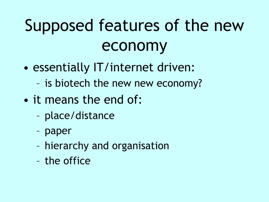 Supposed features of the new economy