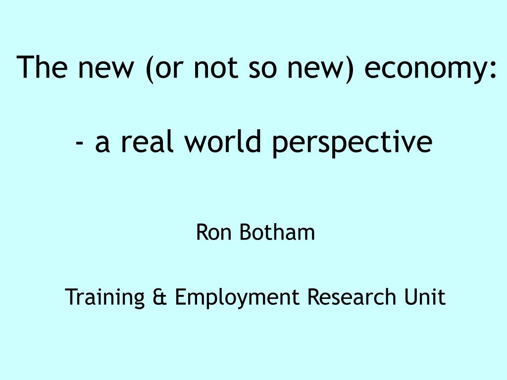 The new (or not so new) economy: