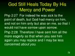 god still heals today by his mercy and power56