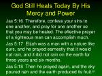god still heals today by his mercy and power61