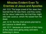 miracles evident even to enemies of jesus and apostles13