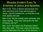 miracles evident even to enemies of jesus and apostles14