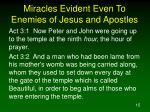 miracles evident even to enemies of jesus and apostles15
