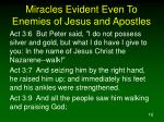 miracles evident even to enemies of jesus and apostles16