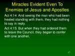 miracles evident even to enemies of jesus and apostles17