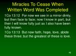 miracles to cease when written word was completed46