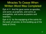 miracles to cease when written word was completed47