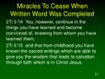 miracles to cease when written word was completed51