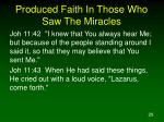 produced faith in those who saw the miracles29