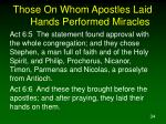 those on whom apostles laid hands performed miracles