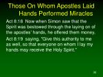 those on whom apostles laid hands performed miracles36