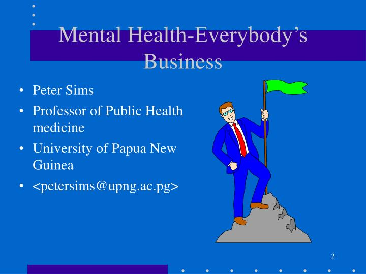 Mental health everybody s business