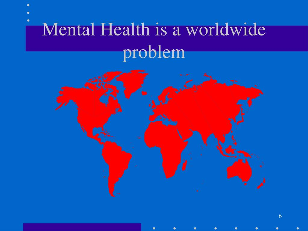 Mental Health is a worldwide problem