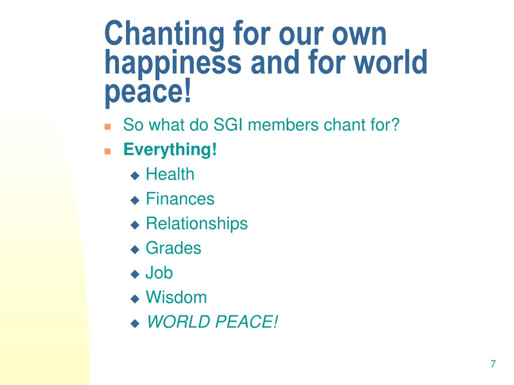 Chanting for our own happiness and for world peace!