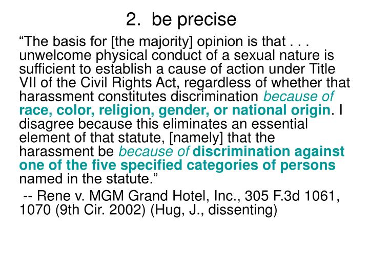 2.  be precise