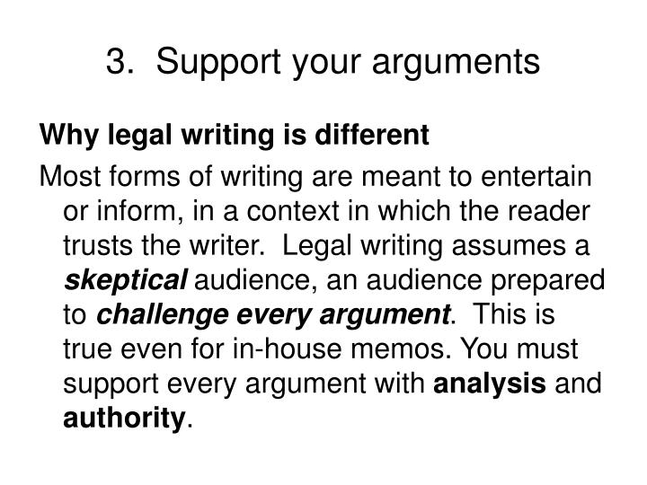3.  Support your arguments