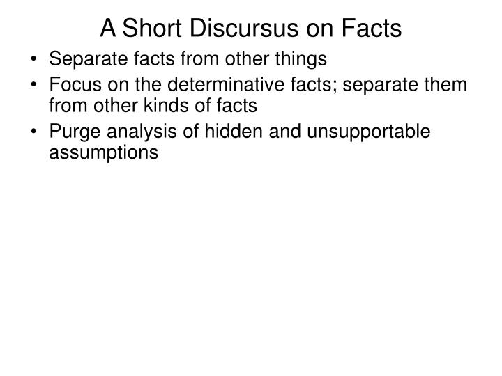 A Short Discursus on Facts
