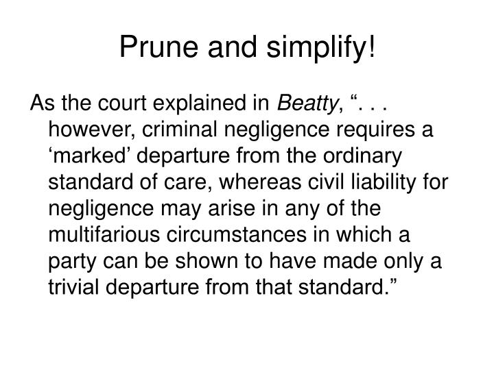 Prune and simplify!