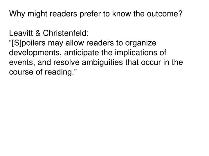 Why might readers prefer to know the outcome?