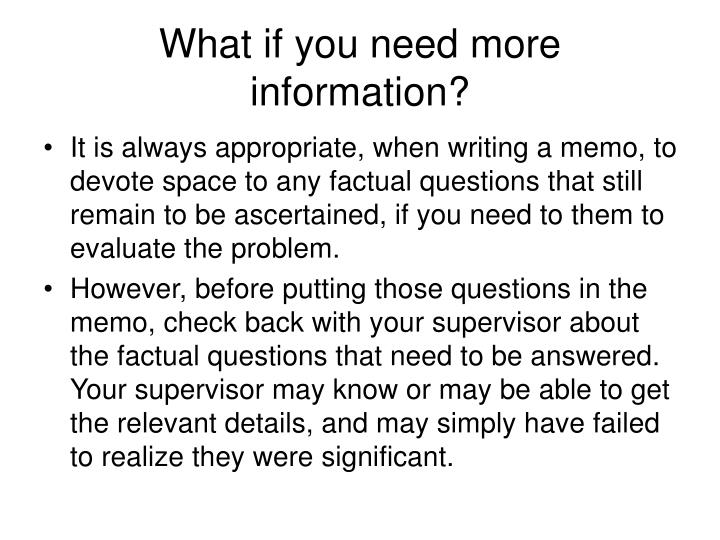 What if you need more information?