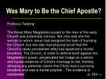 was mary to be the chief apostle
