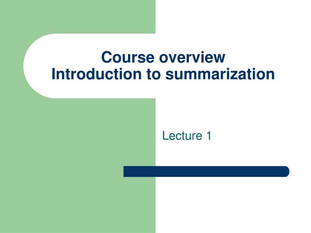 course overview introduction to summarization l.