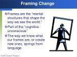 framing change