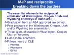mjp and reciprocity breaking down the borders