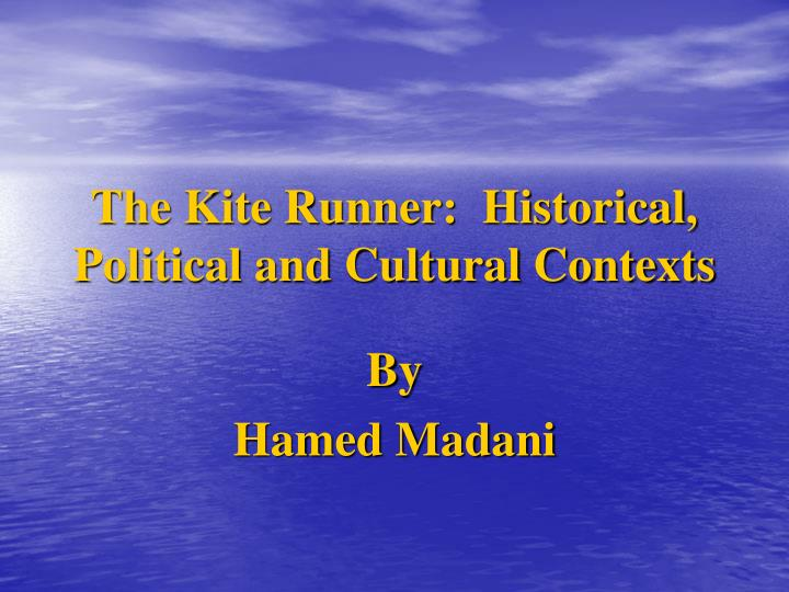 The kite runner historical political and cultural contexts