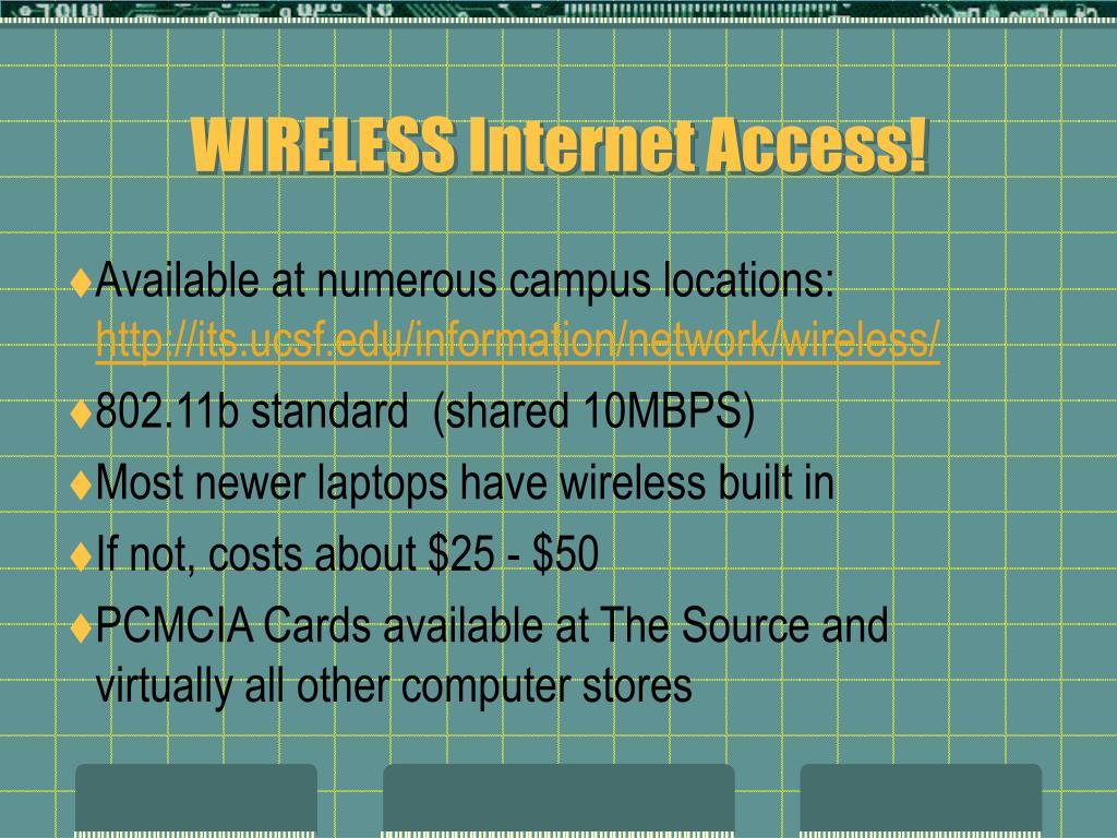 WIRELESS Internet Access!