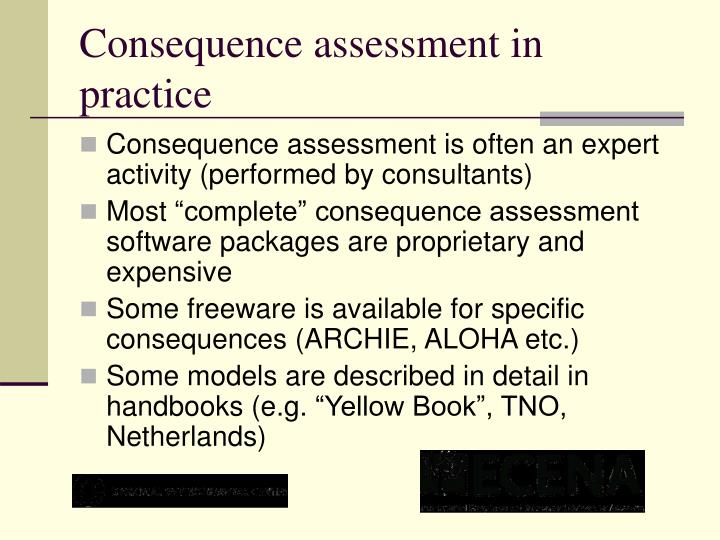 Consequence assessment in practice