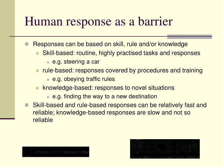 Human response as a barrier