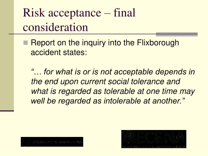Risk acceptance – final consideration