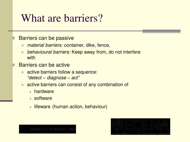 What are barriers?