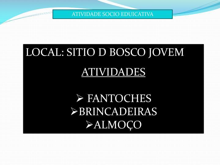 ATIVIDADE SOCIO EDUICATIVA
