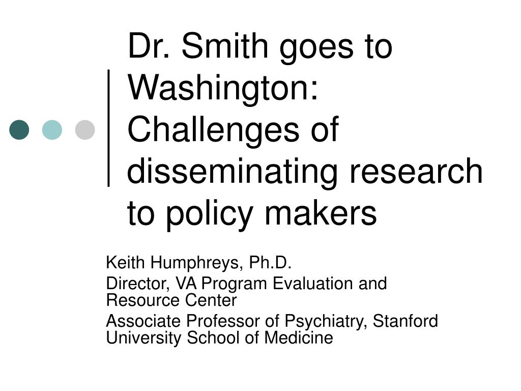 dr smith goes to washington challenges of disseminating research to policy makers