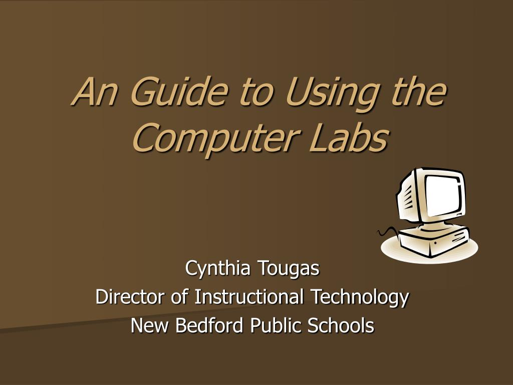 an guide to using the computer labs l.