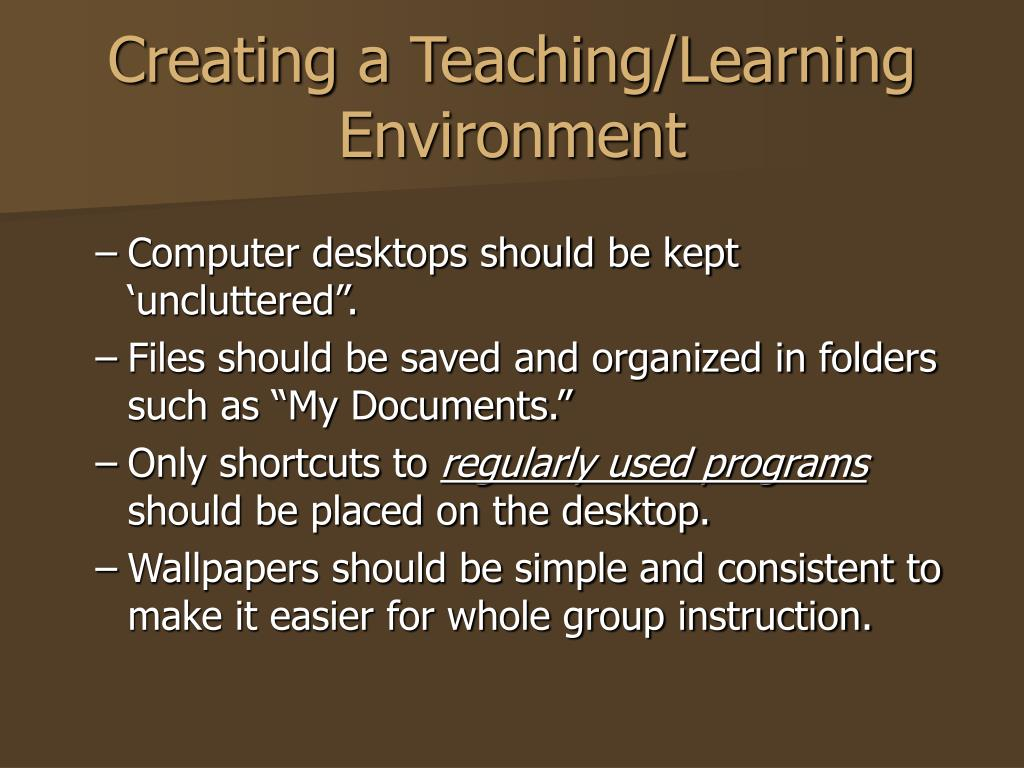 Creating a Teaching/Learning Environment
