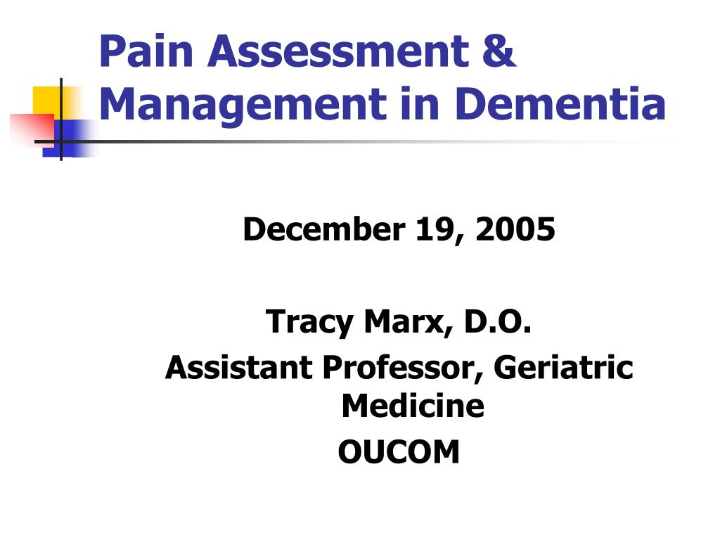PPT - Pain Assessment & Management in Dementia PowerPoint