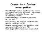 dementias further investigation