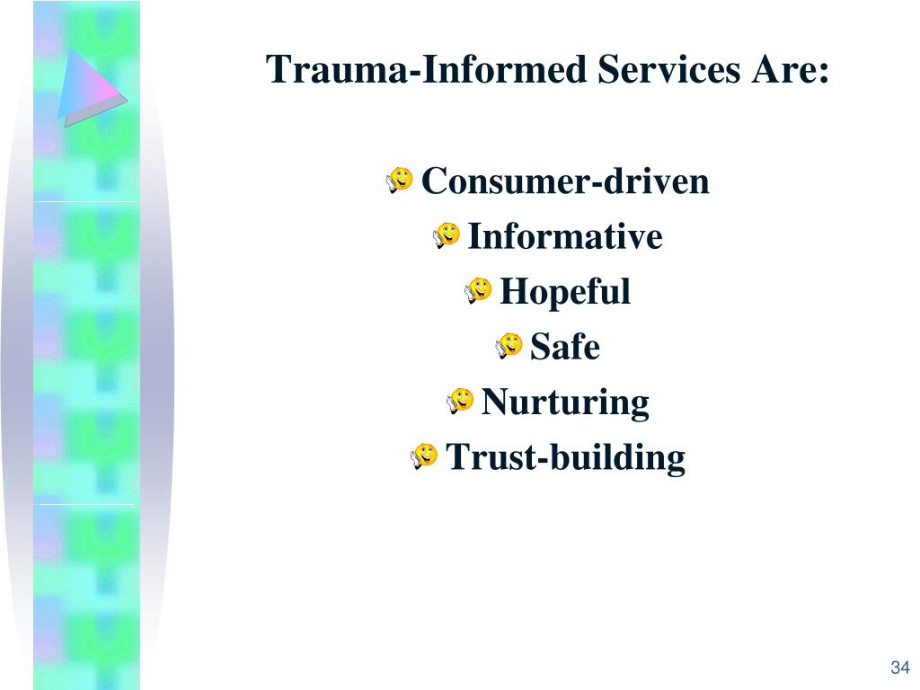Trauma-Informed Services Are: