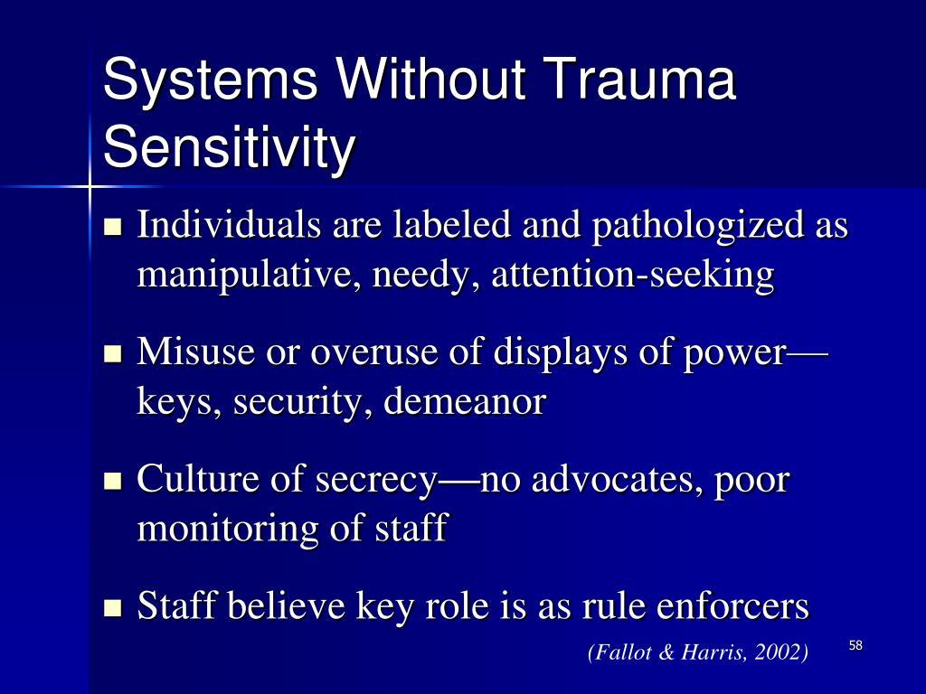 Systems Without Trauma Sensitivity