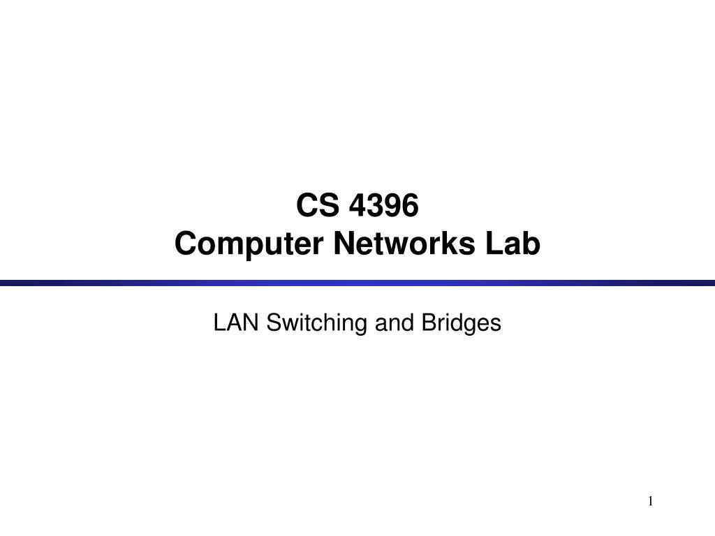 cs 4396 computer networks lab l.