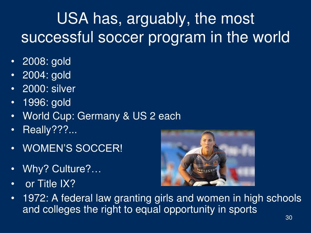 USA has, arguably, the most successful soccer program in the world