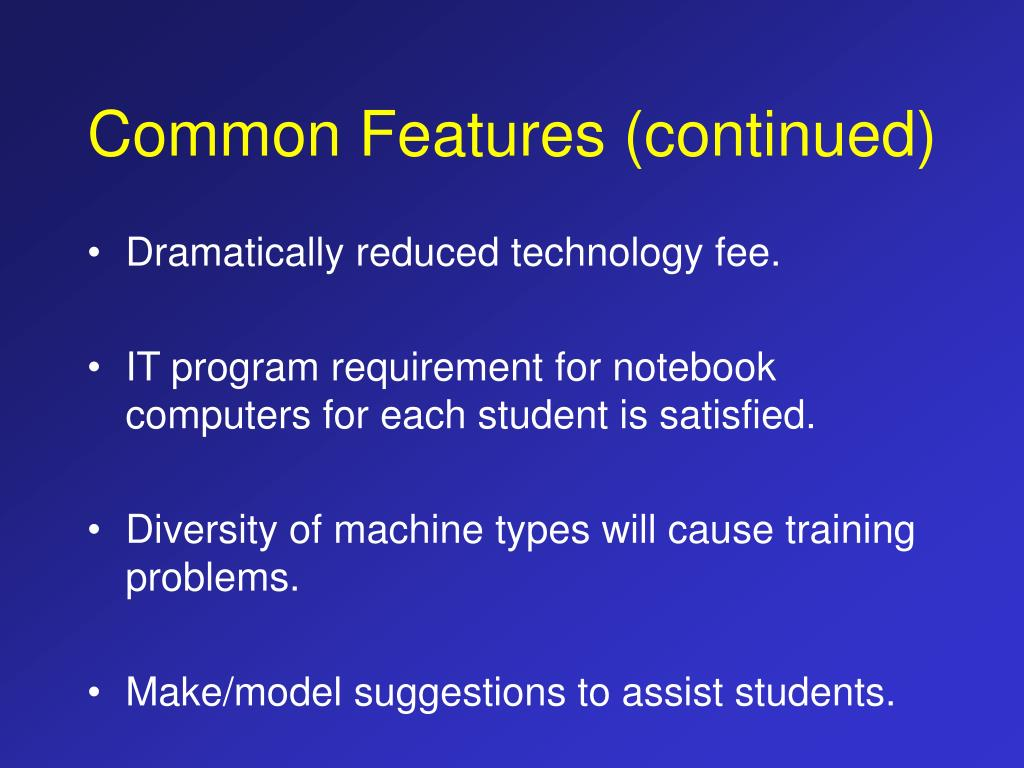 Common Features (continued)