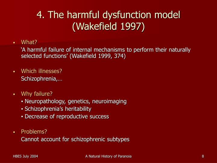 4. The harmful dysfunction model (Wakefield 1997)