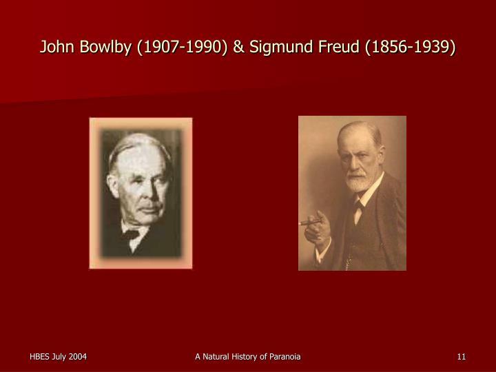 John Bowlby (1907-1990) & Sigmund Freud (1856-1939)