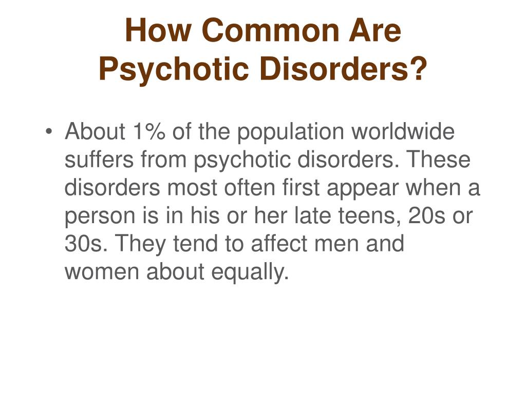How Common Are Psychotic Disorders?