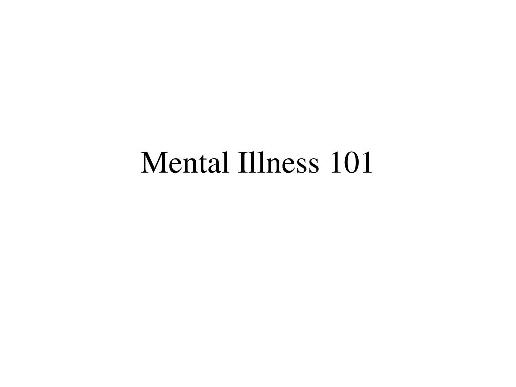 Mental Illness 101