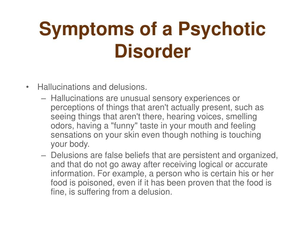 Symptoms of a Psychotic Disorder